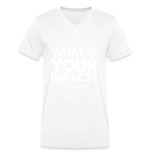 whatisyourimpact - Men's Organic V-Neck T-Shirt by Stanley & Stella