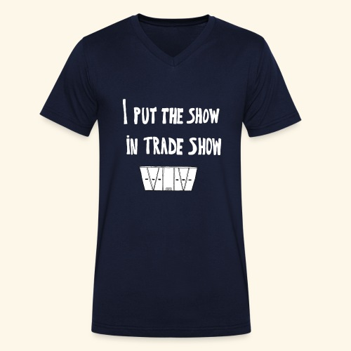 I put the show in trade show - T-shirt bio col V Stanley & Stella Homme