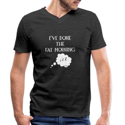 I've done the fat morning - T-shirt bio col V Stanley & Stella Homme