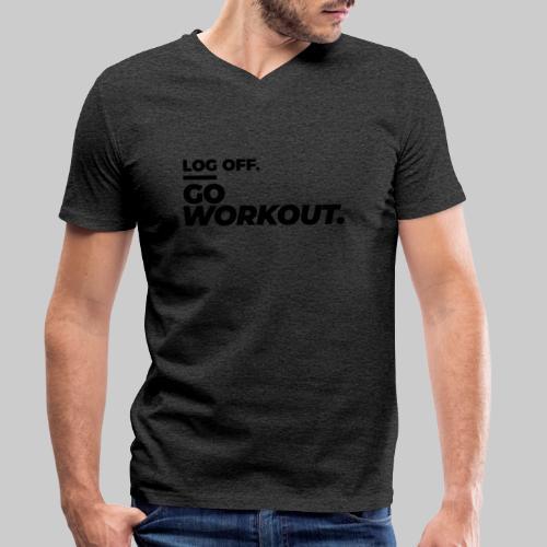 Log Off - Go Workout - Männer Bio-T-Shirt mit V-Ausschnitt von Stanley & Stella