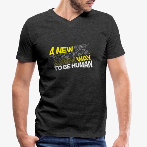 A New Way To Be Human - Männer Bio-T-Shirt mit V-Ausschnitt von Stanley & Stella