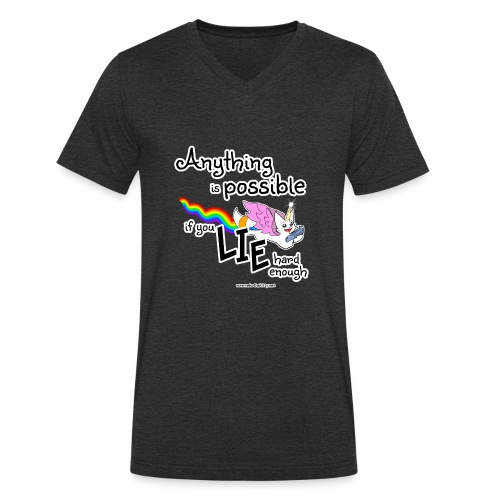 Anything Is Possible if you lie hard enough - Men's Organic V-Neck T-Shirt by Stanley & Stella