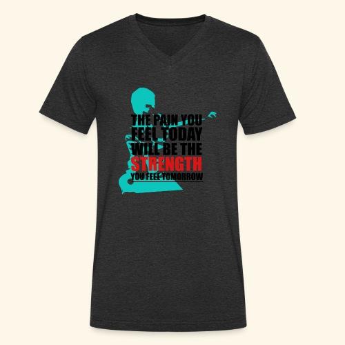 The pain feel today will be the STRENGTH - Männer Bio-T-Shirt mit V-Ausschnitt von Stanley & Stella