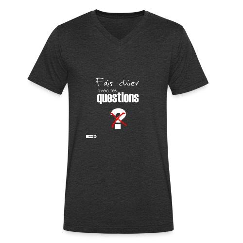 Fais chier avec tes questions - T-shirt bio col V Stanley & Stella Homme