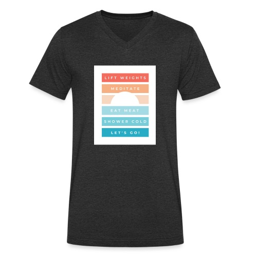 Weights, meditate, meat, cold, go! - Men's Organic V-Neck T-Shirt by Stanley & Stella