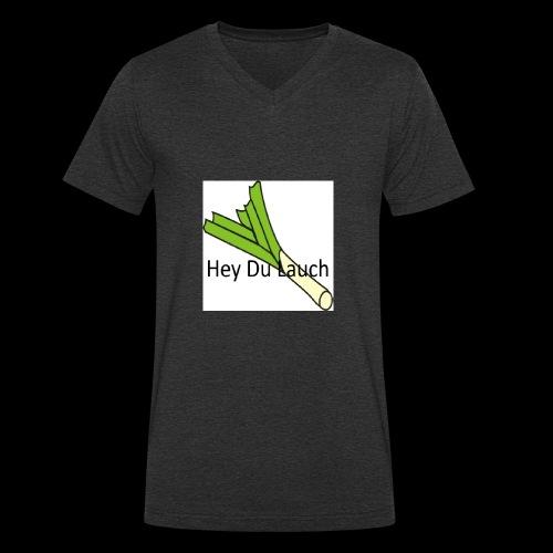 Hey Du lauch desine - Männer Bio-T-Shirt mit V-Ausschnitt von Stanley & Stella
