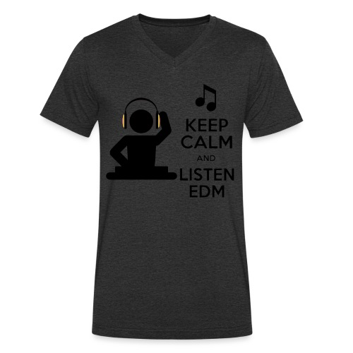 keep calm and listen edm - Men's Organic V-Neck T-Shirt by Stanley & Stella