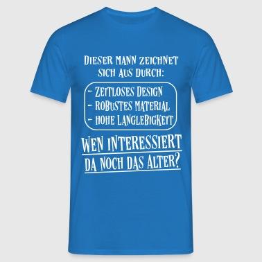 Geburtstag Alter Egal Männer Sprüche Geschenk  - Männer T-Shirt