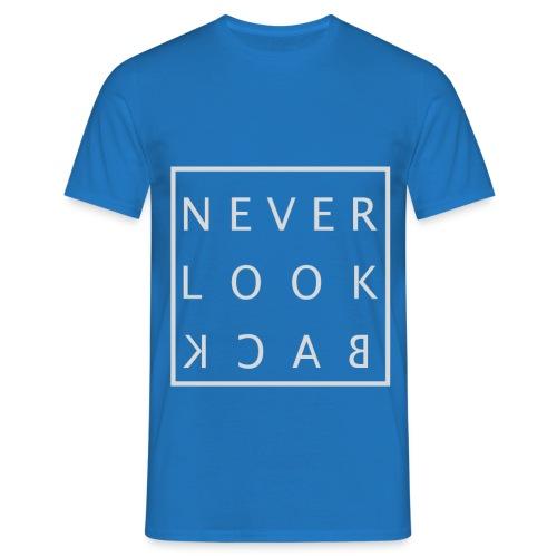 Never look back - Men's T-Shirt
