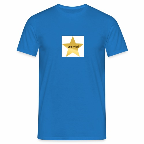 You Tried Star - Men's T-Shirt