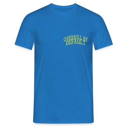 Overkill by Default Front & Back - T-skjorte for menn