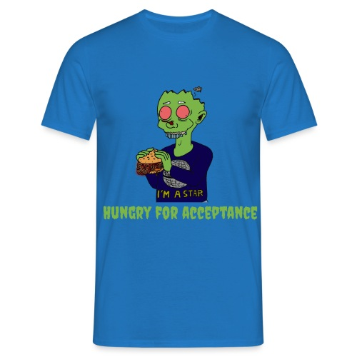 Hungry for acceptance - Men's T-Shirt