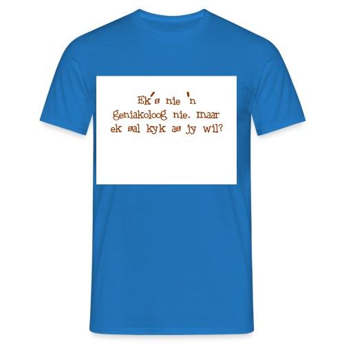 eks nie n geniakoloog nie - Men's T-Shirt