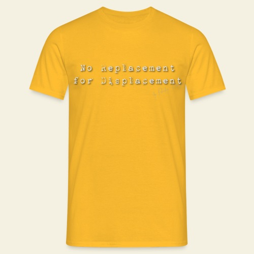 no replacement - Herre-T-shirt