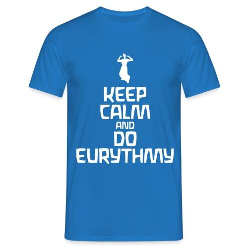 Keep Calm And Do Eurythmy - Männer T-Shirt