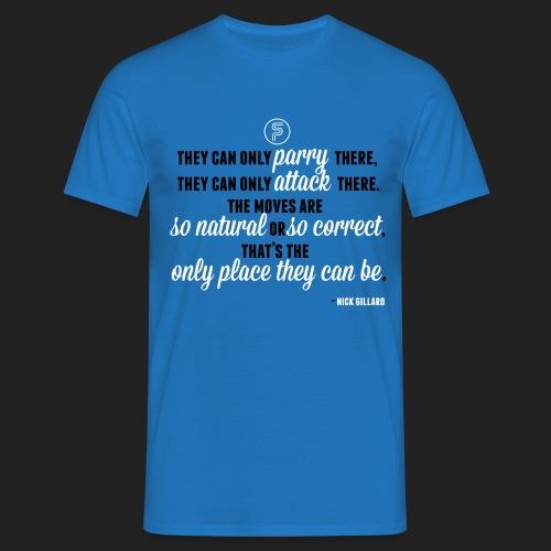 Nick Gillard Zitat - SP Credo - Männer T-Shirt