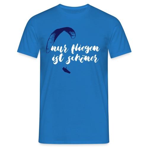 nur fliegen ist schöner - Männer T-Shirt