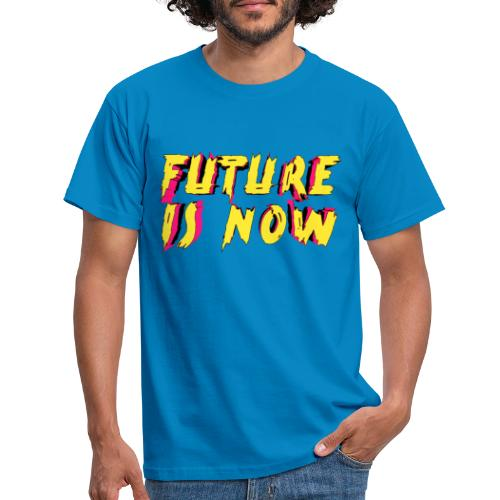 future is now - Camiseta hombre