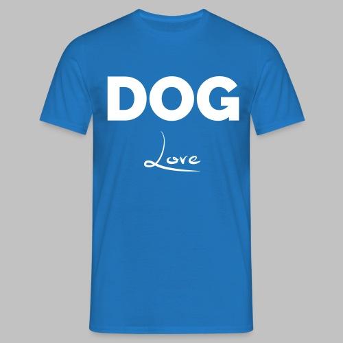 DOG LOVE - Geschenkidee für Hundebesitzer - Männer T-Shirt