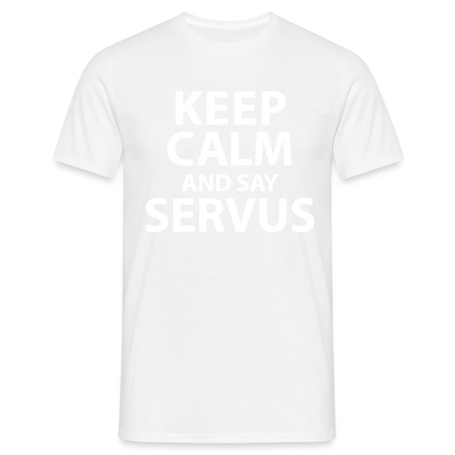 Keep calm and say Servus - Männer T-Shirt