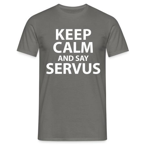 Keep calm and say Servus - Männer T-Shirt