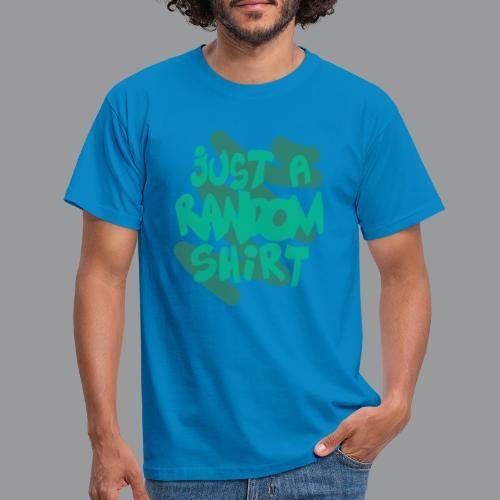 gewoon een willekeurig shirt groen - Mannen T-shirt