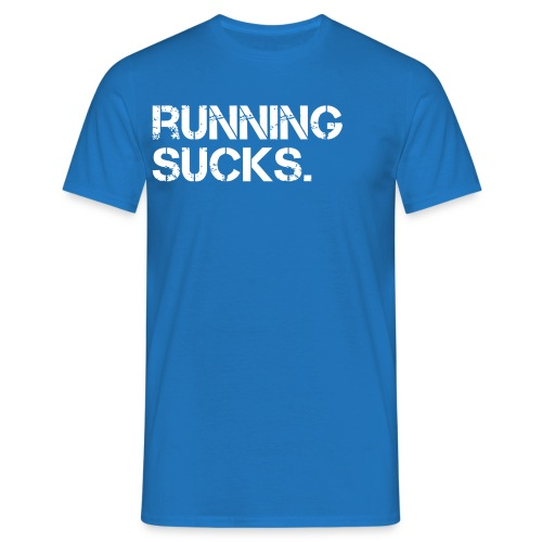Running Sucks - Männer T-Shirt