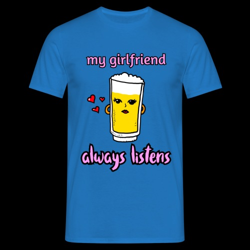 beer chan, my girlfriend always listens. Valentijn - Mannen T-shirt