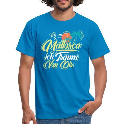 Mallorca - ich träum von dir! - Männer T-Shirt