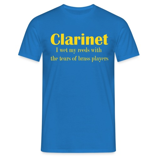 Clarinet, I wet my reeds with the tears - Men's T-Shirt