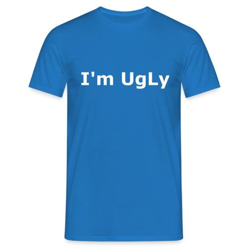 I'm UgLy. - Men's T-Shirt
