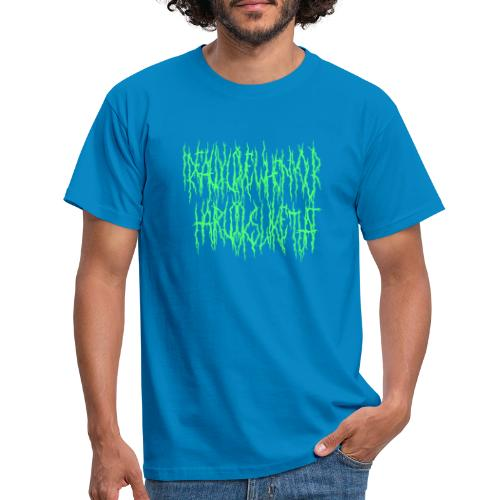 I Really Like When Your Hair Looks Like That - Men's T-Shirt