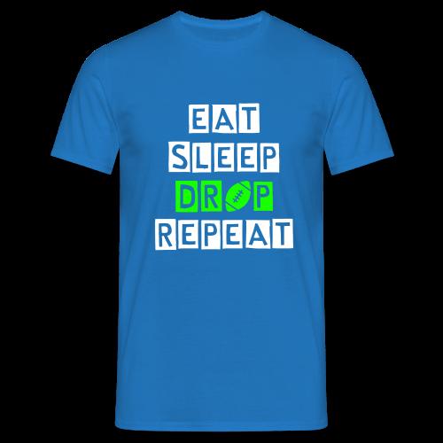 eat sleep drop repeat - Männer T-Shirt