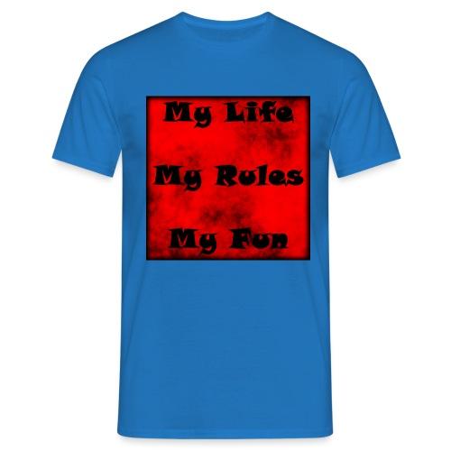 My Life My Rules My Fun - Männer T-Shirt