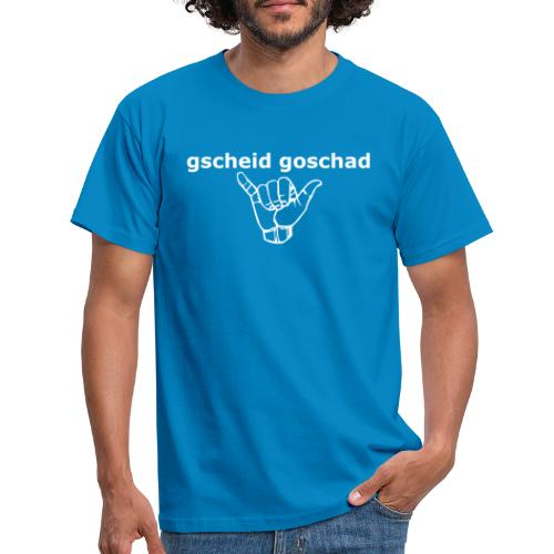 gscheid goschad - Männer T-Shirt
