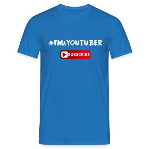I'm a Youtuber : Subscribe - Maglietta da uomo