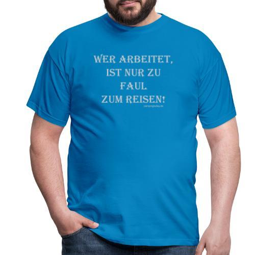 Zu faul zum Reisen - Männer T-Shirt