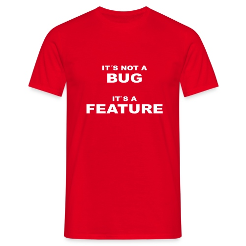 Bug / Feature - Männer T-Shirt