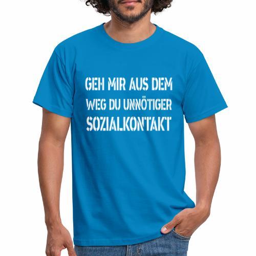 Anti Sozial Spruch Sarkasmus Schwarzer Humor - Männer T-Shirt