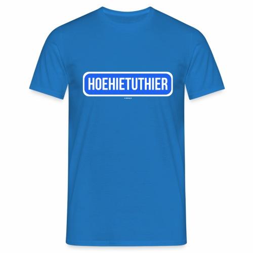 Hoehietuthier - Mannen T-shirt