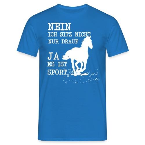 Reiten ist Sport - Männer T-Shirt