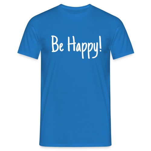 Be Happy - Männer T-Shirt