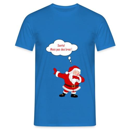 Santa! mais pas des bras ! - T-shirt Homme