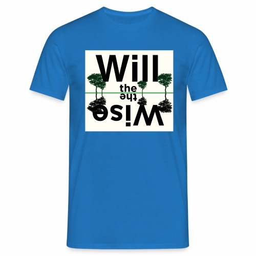 WILL THE WISE - Mannen T-shirt