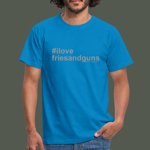 I love fries and guns - Men's T-Shirt