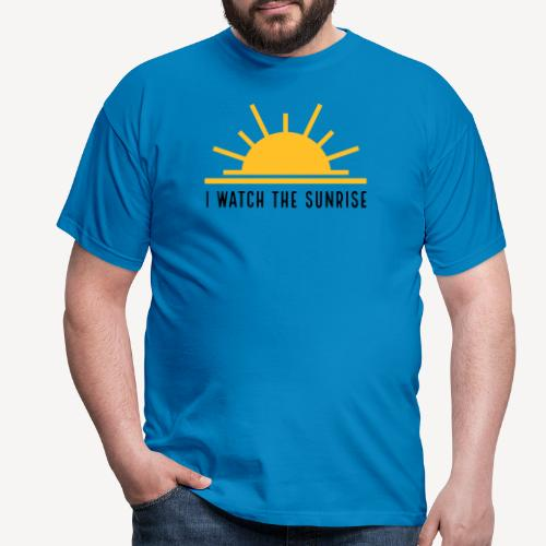 I WATCH THE SUNRISE - Men's T-Shirt