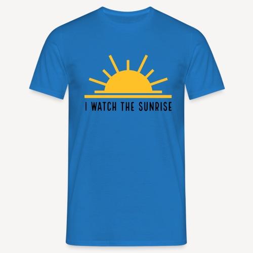 I WATCH THE SUNRISE - Männer T-Shirt