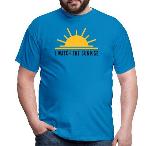 I WATCH THE SUNRISE - Men's T-Shirt