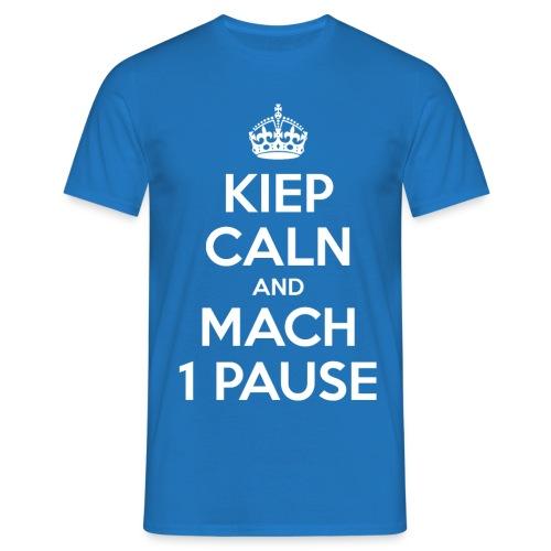 KIEP CALN AND MACH 1 PAUSE - Männer T-Shirt