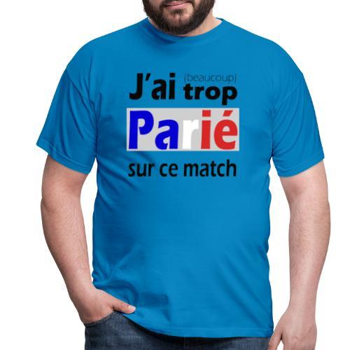 J'ai trop parié sur ce match - T-shirt Homme